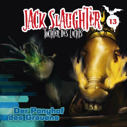 Der Ponyhof des Grauens (Jack Slaughter - Tochter des Lichts 13) Titelbild