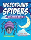 Insects And Spiders Coloring Book: A Walk With Nature Edition...