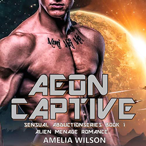 Aeon Captive: Alien Menage Romance audiobook cover art