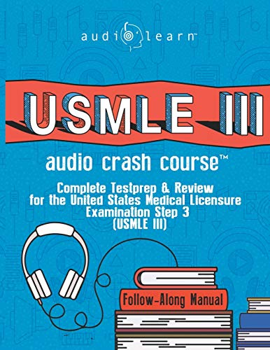 USMLE 3 Audio Crash Course: Complete Test Prep and Review for the United States Medical Licensure Examination Step 3 (USMLE III)