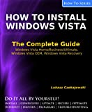 How to Install Windows Vista: The Complete Guide (How To Series) (English Edition)