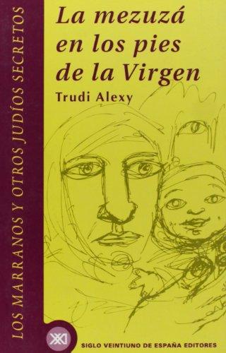 La mezuzá en los pies de la virgen: Los marranos y otros judíos (Historia inmediata)
