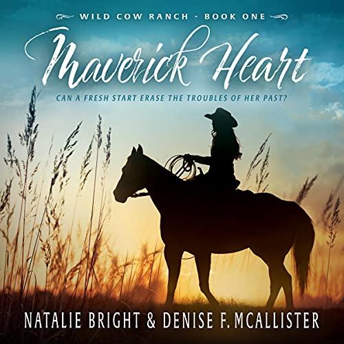 Maverick Heart: Wild Cow Ranch, Book 1