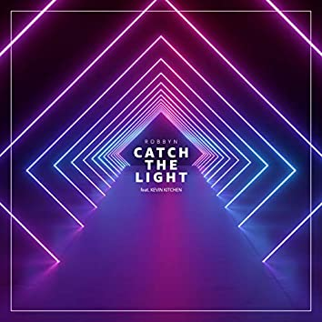 Catch the Light (feat. Kevin Kitchen)