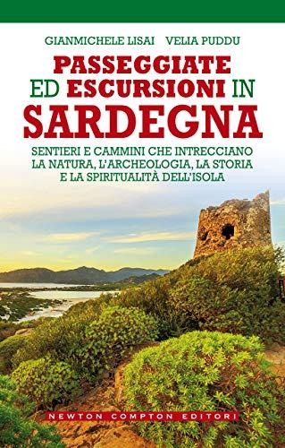 Passeggiate ed escursioni in Sardegna di [Gianmichele Lisai, Velia Puddu]