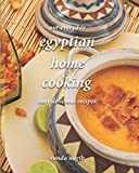 Our Everyday Egyptian Home Cooking: Easy delicious recipes