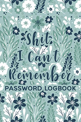 Shit I Can't Remember Password Logbook: Internet Password Tracker Internet Address and Password Logbook target password book Password Logbook with Alphabetical Tabs