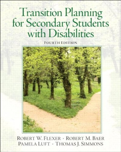 Compare Textbook Prices for Transition Planning for Secondary Students with Disabilities 4 Edition ISBN 9780132658119 by Flexer, Robert W.,Baer, Robert M.,Luft, Pamela,Simmons, Thomas J.