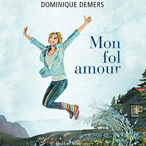 Mon fol amour [My Crazy Love] audiobook cover art