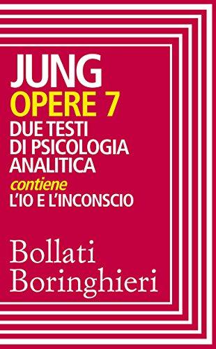 Opere vol. 7: Due testi di psicologia analitica