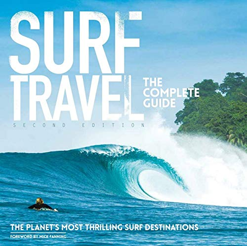 SURF TRAVEL THE COMPLETE GUIDE [Idioma Inglés]