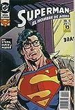 Superman El Hombre de Acero serie de 14 numeros, numero 06: y quien disfrazado como Clark Kent