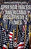 Manual para o Curso de Inglês: Aprenda Inglês Americano Assistindo a Filmes