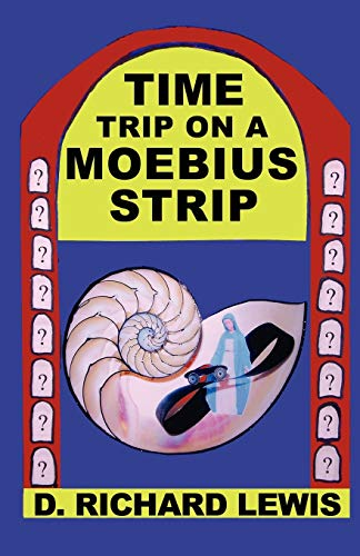 Book: Time Trip on a Moebius Strip by D. Richard Lewis