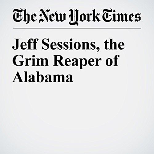 Jeff Sessions, the Grim Reaper of Alabama copertina