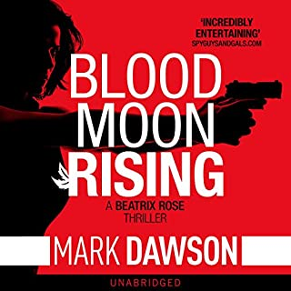 Blood Moon Rising     Beatrix Rose, Book 2              By:                                                                                                                                 Mark Dawson                               Narrated by:                                                                                                                                 Mark Deakins                      Length: 5 hrs and 22 mins     211 ratings     Overall 4.5