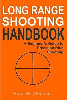 Long Range Shooting Handbook  Complete Beginner s Guide to Long Range Shooting
