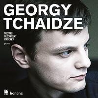 Georgy Tchaidze Plays Medtner/Mussorgsky/Prokofiev