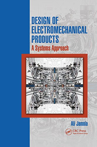 Design of Electromechanical Products: A Systems Approach