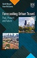 Forecasting Urban Travel: Past, Present and Future