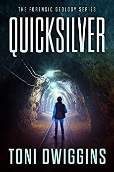 [Toni Dwiggins]のQuicksilver: A Mystery Thriller Adventure (The Forensic Geology Series Book 1) (English Edition)