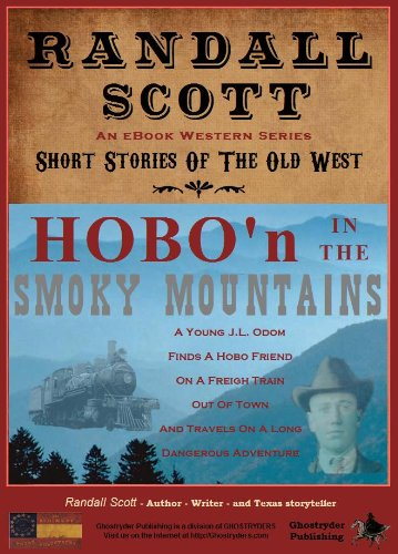Hobo'n In The Smoky Mountains (Short Stories Of The Old West - by Randall Scott Book 2) (English Edition)