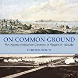 On Common Ground: The Ongoing Story of the Commons in Niagara-on-the-Lake (English Edition)