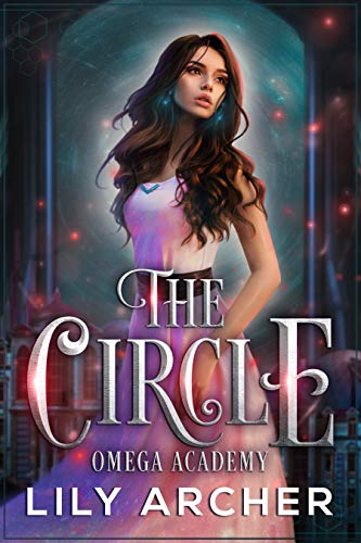 The Circle: Omega Academy 2 by [Lily Archer]