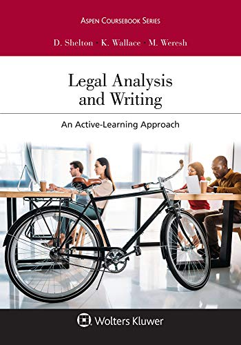 Compare Textbook Prices for Legal Analysis and Writing: An Active-Learning Approach Aspen Coursebook  ISBN 9781543813067 by Danielle M. Shelton,Karen L. Wallace,Melissa H. Weresh