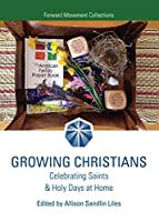 Growing Christians: Celebrating Saints & Holy Days at Home