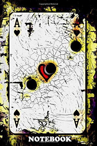 Notebook: Three Bullet Holes In Playing Card Ace Of Hearts , Journal for Writing, College Ruled Size 6' x 9', 110 Pages