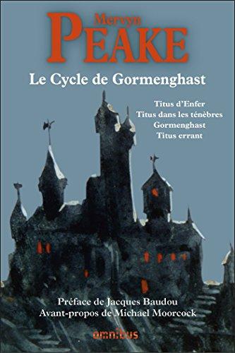 Le Cycle de Gormenghast (French Edition)