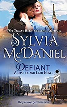 Defiant: Western Historical Romance (Lipstick And Lead Book 7) by [Sylvia McDaniel]