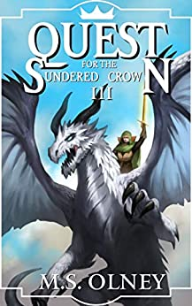 Quest for the Sundered Crown (The Sundered Crown Saga Book 3) by [Matthew Olney]
