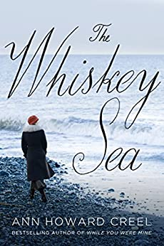 The Whiskey Sea by [Ann Howard Creel]