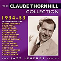 The Claude Thornhill Collection 1934-53 by Claude Thornhill
