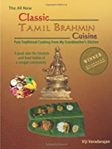 'Classic Tamil Brahmin Cuisine - Pure Traditional Cooking From my Grandmother's Kitchen'
