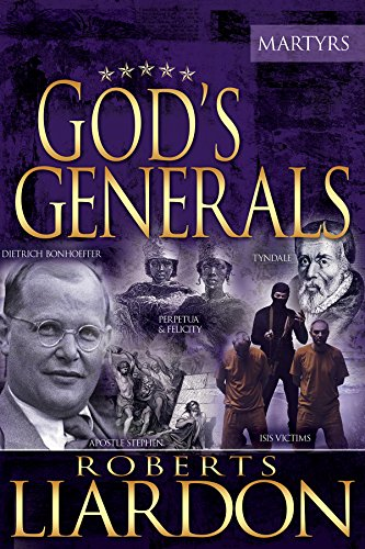 God's Generals The Martyrs (Volume 6)
