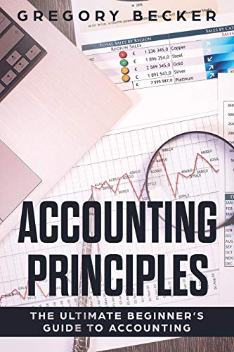 Compare Textbook Prices for Accounting Principles: The Ultimate Beginner's Guide to Accounting  ISBN 9781081670290 by Becker, Gregory