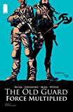 The Old Guard: Force Multiplied #1 (English Edition)