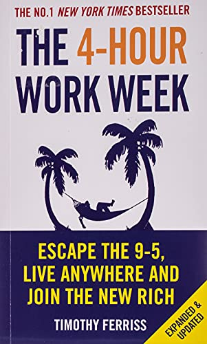 The 4-Hour Work Week: Escape the 9-5, Live Anywhere and Join the New Rich [Lingua inglese] [Lingua Inglese]