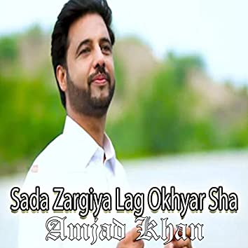 Sada Zargiya Lag Okhyar Sha
