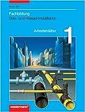 ISBN zu Metalltechnik Arbeitsblätter FB Gas- und Wasserinstallation: Fachbildung Gas- und Wasserinstallation, Arbeitsblätter, Bd.1
