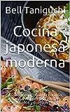 Cocina japonesa moderna: El sabor exótico de la comida sana. Para principiantes y avanzados y cualqu...