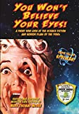 You Won't Believe Your Eyes! Revised and Expanded Monster Kids Edition: A Front Row Look at the Science Fiction and Horror Films of the 1950s