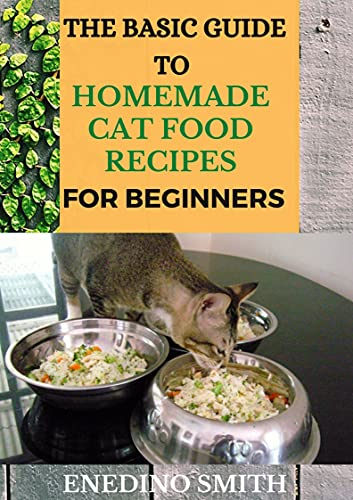 The Basic Guide To Homemade Cat Food Recipes For Beginners...