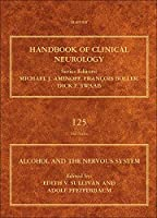 Alcohol and the Nervous System (Volume 125) (Handbook of Clinical Neurology, Volume 125)