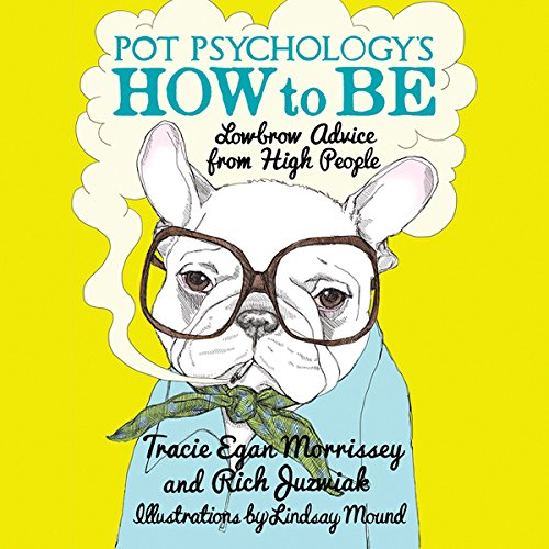 Pot Psychology's How to Be audiobook cover art