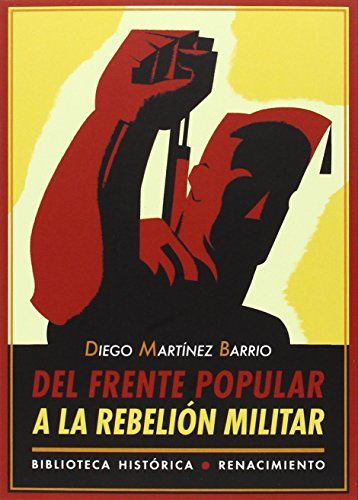 Del Frente Popular A La Rebelión Militar (Biblioteca Histórica)
