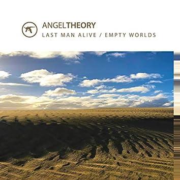 Last Man Alive/Empty Worlds